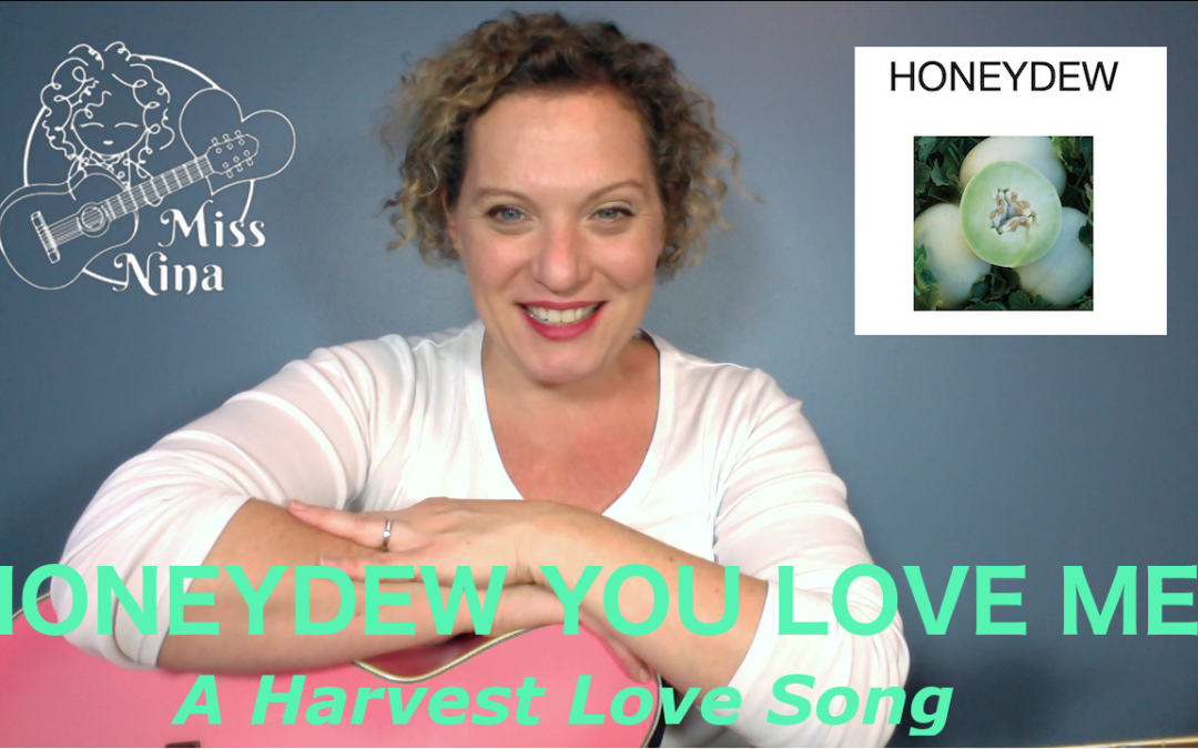 Honeydew You Love Me? A Harvest Love Song!