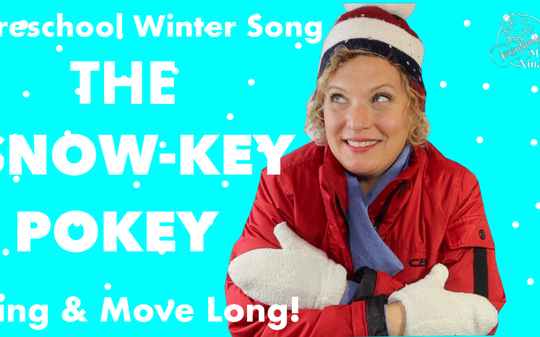 The Snow-key Pokey! Preschool Winter Fun!