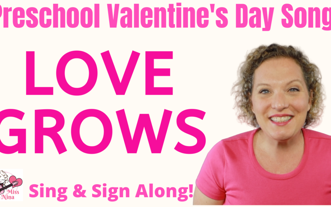 Preschool Valentine's Day Song | Love Grows | Sign Language Song for Kids