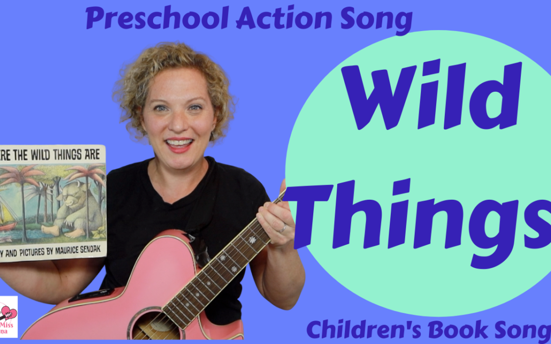 Wild Things! Where The Wild Things Are Preschool Song & Brain Break For Kids
