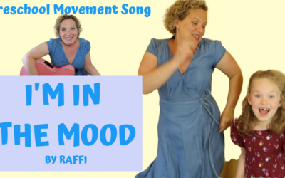 I'm In The Mood…..for Singing, Marching, Jumping and MORE! (Raffi Song)