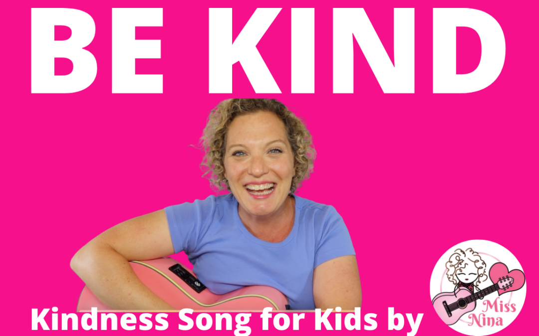 Kindess Song for Kids: Be Kind by Miss Nina