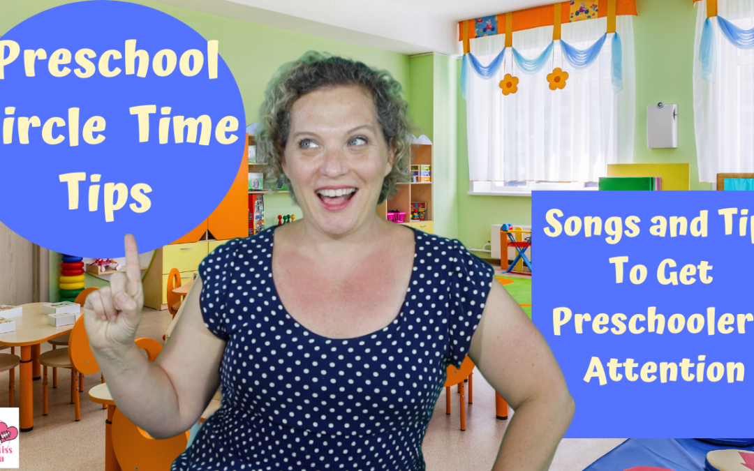CIRCLE TIME TIPS:  Week One – Songs & Tips to Get Preschoolers Attention