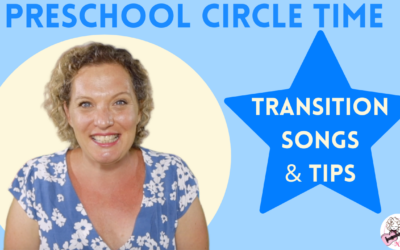Part 4: Preschool Circle Time | Transition Songs & Tips