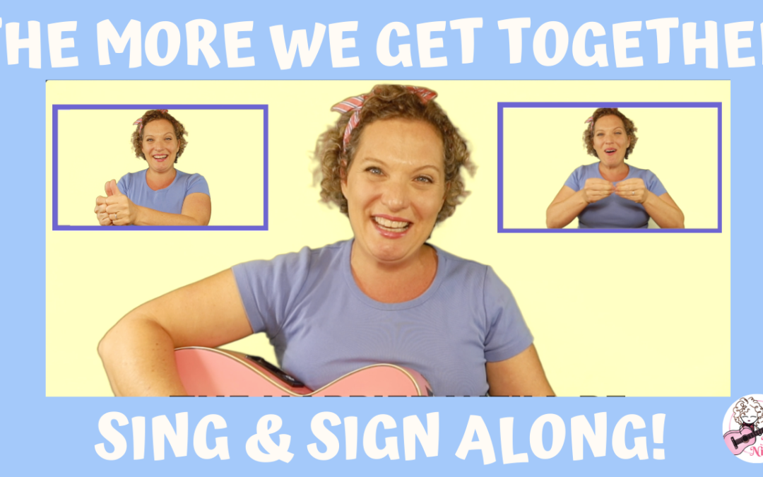The More We Get Together | Preschool Song with Sign Language